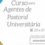 Abertas as inscrições para o Curso de Agentes de Pastoral Universitária