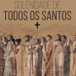 Reflexão da Solenidade de todos os santos