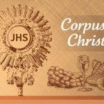 Solenidade de Corpus Christi – Ano C 20/06/2019