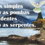 Sede prudentes como as serpentes e simples como as pombas